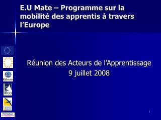 E.U Mate – Programme sur la mobilité des apprentis à travers l'Europe