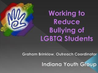 Working to Reduce Bullying of LGBTQ Students