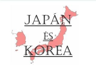 Japán  és Korea