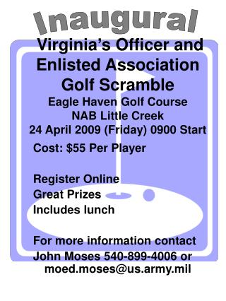Cost: $55 Per Player Register Online Great Prizes Includes lunch  For more information contact