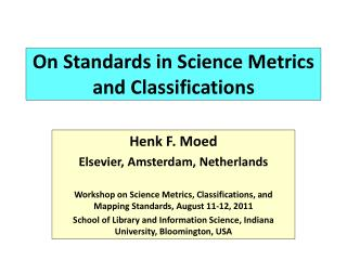 On Standards in Science Metrics and Classifications