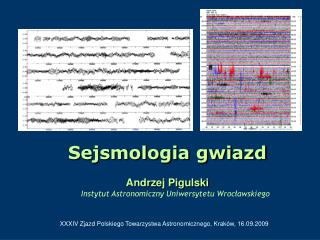 Sejsmologia gwiazd Andrzej Pigulski Instytut Astronomiczny Uniwersytetu Wrocławskiego