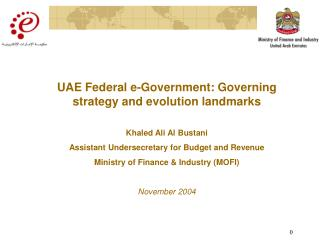 UAE Federal e-Government: Governing strategy and evolution landmarks Khaled Ali Al Bustani