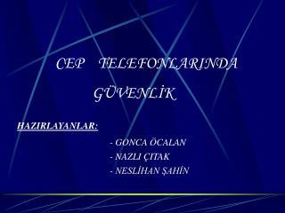 CEP    TELEFONLARINDA               GÜVENLİK