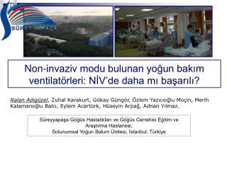 Non-invaziv modu bulunan yoğun bakım ventilatörleri: NİV'de daha mı başarılı?