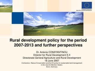 Rural development policy for the period 2007-2013 and further perspectives