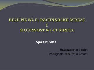 BEŽIČNE Wi-Fi RAČUNARSKE MREŽE I SIGURNOST WI-FI MREŽA
