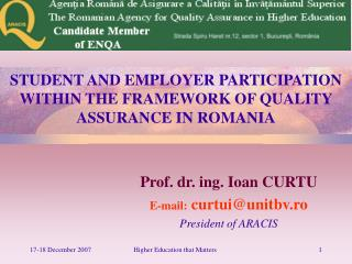 STUDENT AND EMPLOYER PARTICIPATION WITHIN THE FRAMEWORK OF QUALITY ASSURANCE IN ROMANIA