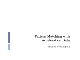 Pattern Matching with  Acceleration Data