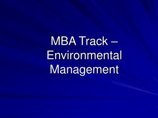 MBA Track    Environmental Management