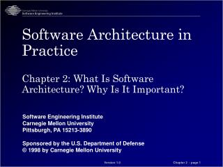 Software Architecture in Practice Chapter 2: What Is Software Architecture?  Why Is It Important?