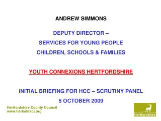 ANDREW SIMMONS DEPUTY DIRECTOR – SERVICES FOR YOUNG PEOPLE CHILDREN, SCHOOLS & FAMILIES