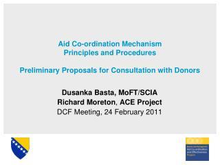 Dusanka Basta, MoFT /SCIA Richard Moreton ,  ACE Project DCF Meeting,  24 February 2011