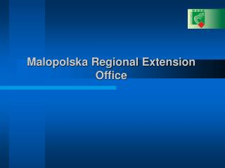 Malopolska Regional Extension Office