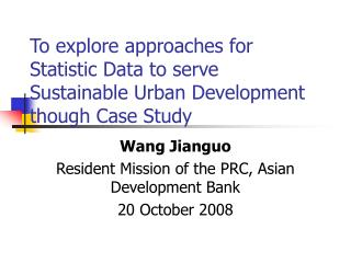 To explore approaches for Statistic Data to serve Sustainable Urban Development though Case Study