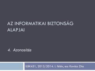 ILBK451,  2013/2014.  I. félév,  ea : Kovács Zita