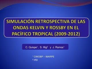 SIMULACIÓN  RETROSPECTIVA DE LAS ONDAS KELVIN Y ROSSBY EN EL PACÍFICO  TROPICAL (2009-2012)