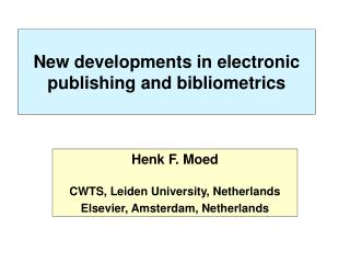 New developments in electronic publishing and bibliometrics