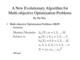 A New Evolutionary Algorithm for Multi-objective Optimization Problems