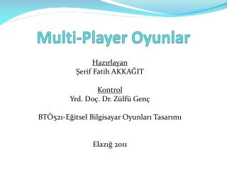 Multi - Player  Oyunlar