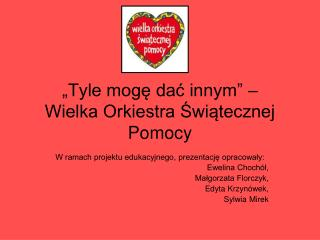"""""""Tyle mogę dać innym"""" –  Wielka Orkiestra Świątecznej Pomocy"""