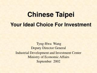 Tyng-Hwa  Wang Deputy Director General Industrial Development and Investment Center