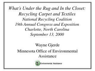 Wayne Gjerde Minnesota Office of Environmental Assistance