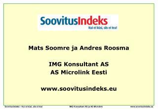 Mats Soomre ja Andres Roosma IMG Konsultant AS AS Microlink Eesti soovitusindeks.eu