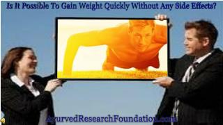 Is It Possible To Gain Weight Quickly Without Any Side Effec