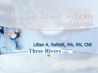 Engaging Students  In Nursing Process
