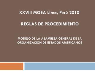 XXVIII MOEA Lima, Perú 2010  REGLAS DE PROCEDIMIENTO