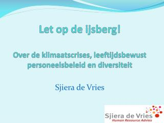 Let op de ijsberg! Over de klimaatscrises, leeftijdsbewust personeelsbeleid en diversiteit
