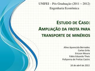 Estudo de Caso: Ampliação da frota para transporte de minérios