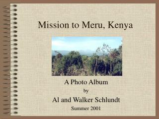 Mission to Meru, Kenya