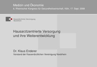 Hausarztzentrierte Versorgung und ihre Weiterentwicklung