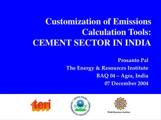 Customization of Emissions  Calculation Tools: CEMENT SECTOR IN INDIA