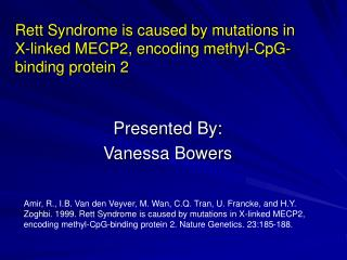 Rett Syndrome is caused by mutations in X-linked MECP2, encoding methyl-CpG-binding protein 2