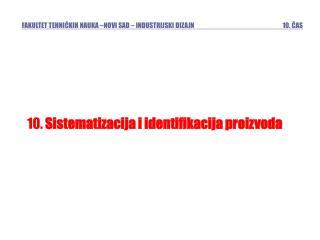 10.  Sistematizacija i identifikacija proizvoda