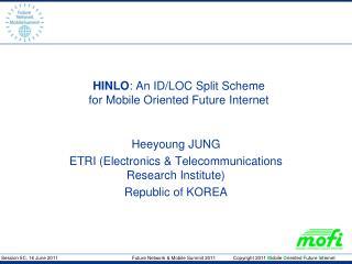 HINLO : An ID/LOC Split Scheme  for Mobile Oriented Future Internet