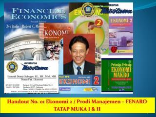 Handout No .  01  Ekonomi  2 /  Prodi Manajemen  – FENARO TATAP MUKA I & II