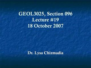 GEOL3025, Section 096 Lecture #19 18 October 2007