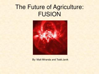 The Future of Agriculture: FUSION