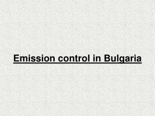 Emission control in Bulgaria