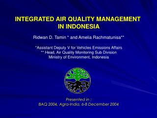 INTEGRATED AIR QUALITY MANAGEMENT  IN INDONESIA Ridwan D. Tamin * and Amelia Rachmatunisa**