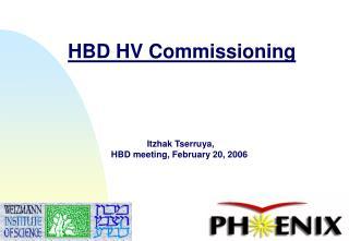 HBD HV Commissioning