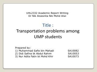 Title :  Transportation problems among UMP students