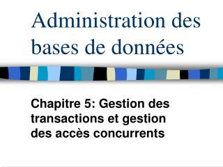 Administration des b ases de données
