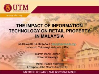 THE IMPACT OF INFORMATION TECHNOLOGY ON RETAIL PROPERTY IN MALAYSIA