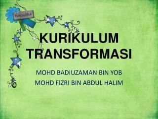 KURIKULUM  TRANSFORMASI