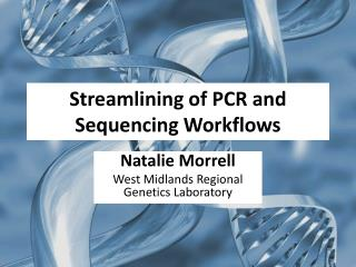 Streamlining of PCR and Sequencing Workflows